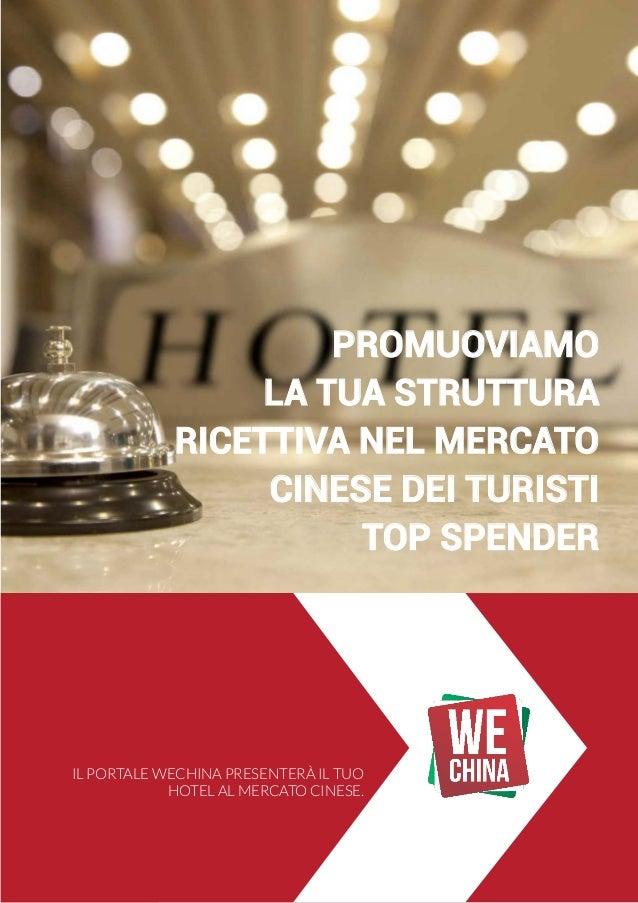 Il Portale Wechina presenterà IL TUO HOTEL al mercato cinese. Promuoviamo la tua struttura ricettiva nel mercato cinese de...