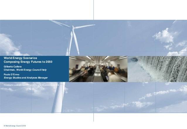 Promoting the sustainable supply and use of energy for the greatest benefit of all © World Energy Council 2010 World Energ...