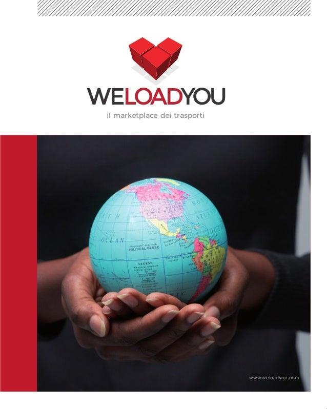 www.weloadyou.com WELOADYOU il marketplace dei trasporti