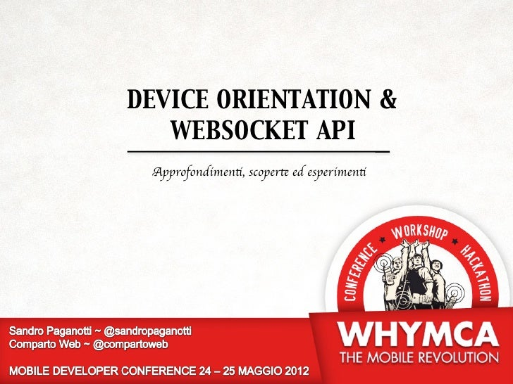DEVICE ORIENTATION &   WEBSOCKET API Approfondimenti, scoperte ed esperimenti