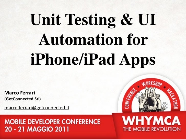 Unit Testing & UI             Automation for            iPhone/iPad AppsMarco