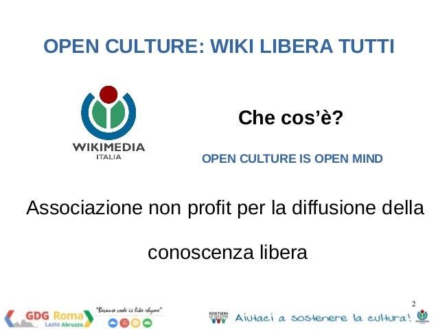 Open culture: wiki libera tutti Slide 2