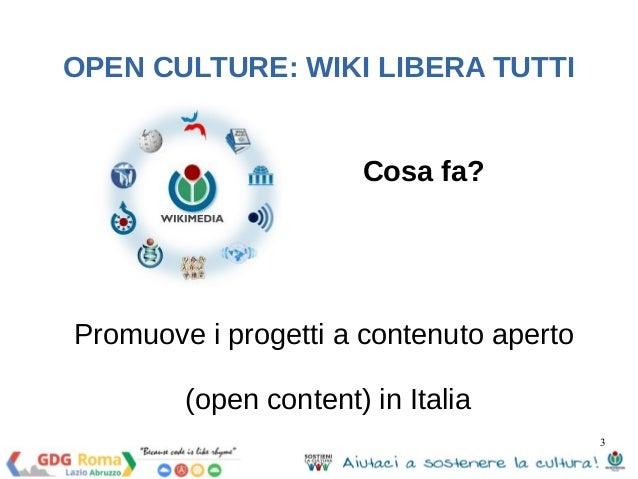 Open culture: wiki libera tutti Slide 3