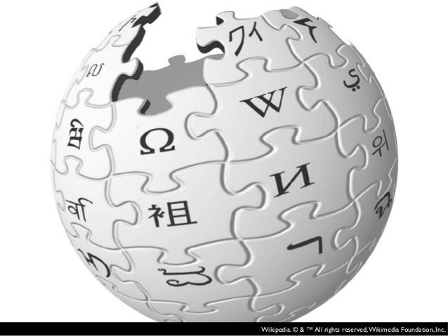 Wikipedia. © & ™ All rights reserved,Wikimedia Foundation, Inc.