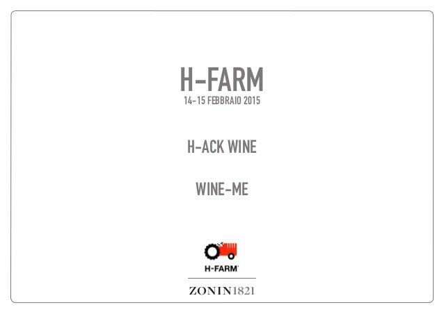 H-FARM14-15 FEBBRAIO 2015 H-ACK WINE WINE-ME