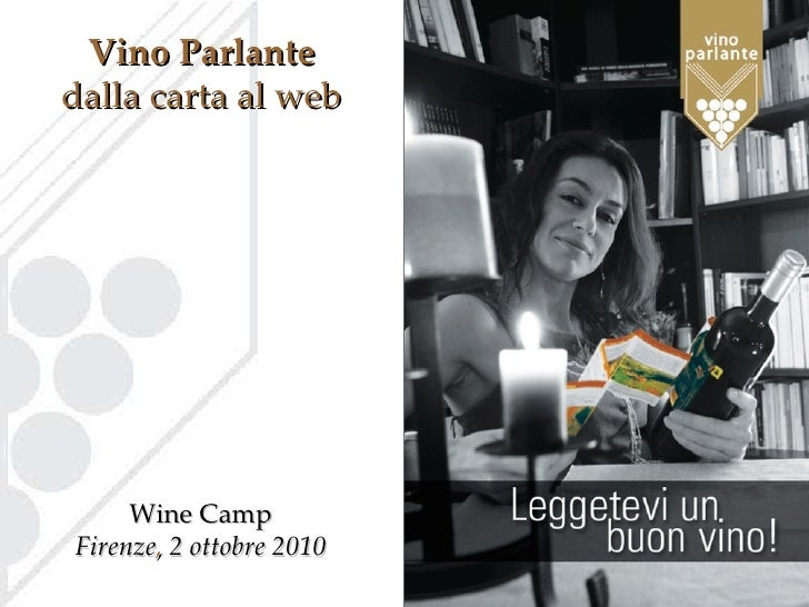 Wine Camp Firenze ,  2 ottobre 2010 Vino Parlante dalla carta al web