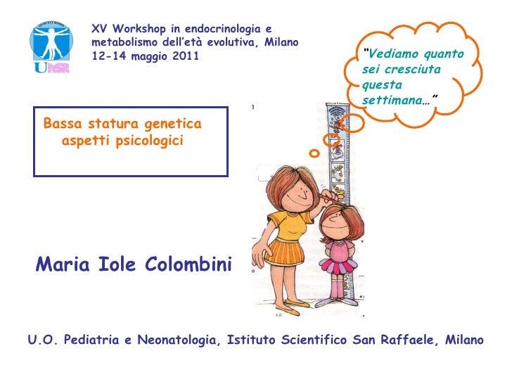 XV Workshop in endocrinologia e          metabolismo dell'età evolutiva, Milano          12-14 maggio 2011                ...