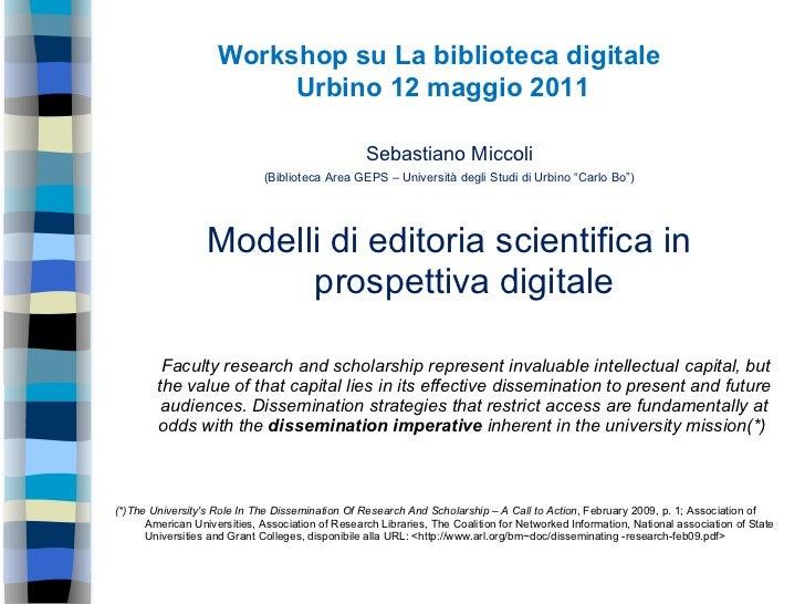 Workshop su La biblioteca digitale  Urbino 12 maggio 2011 Sebastiano Miccoli (Biblioteca Area GEPS – Università degli Stud...