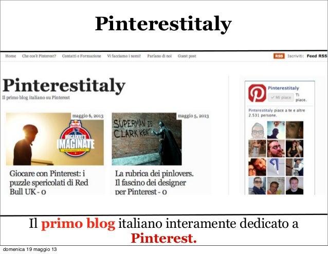 PinterestitalyIl primo blog italiano interamente dedicato aPinterest.domenica 19 maggio 13