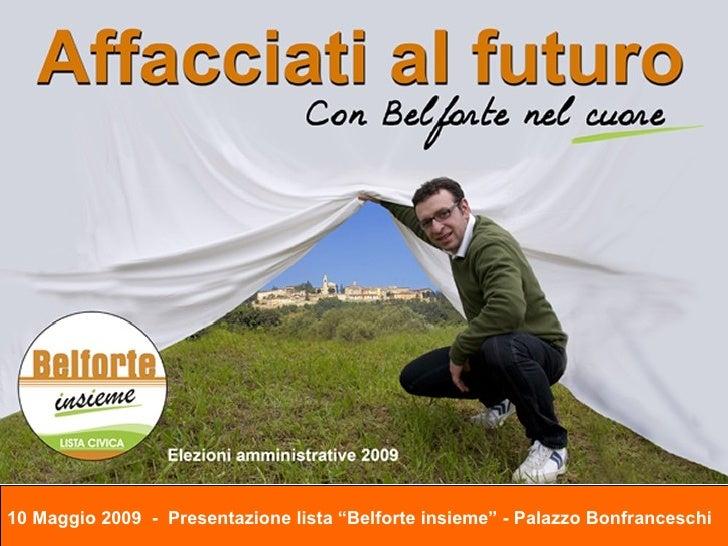 """10 Maggio 2009  -  Presentazione lista """"Belforte insieme"""" - Palazzo Bonfranceschi"""