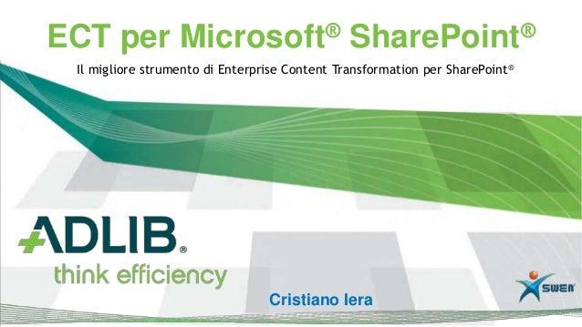 ECT per Microsoft® SharePoint® Il migliore strumento di Enterprise Content Transformation per SharePoint®                 ...