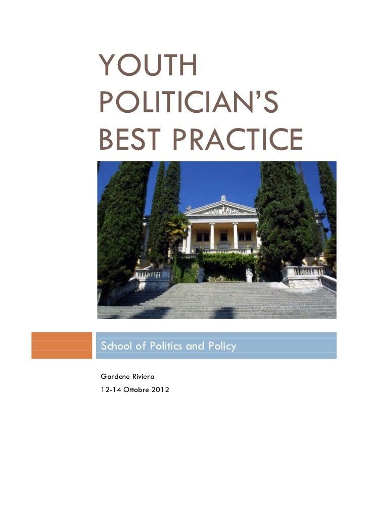 "YOUTHPOLITICIAN""SBEST PRACTICESchool of Politics and PolicyGardone Riviera12-14 Ottobre 2012"