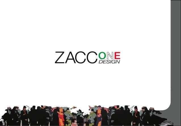 ZACCONE DESIGN ricerca il massimo della qualità in ogni fase della produzione, dallo studio alla realizzazione tutte le la...