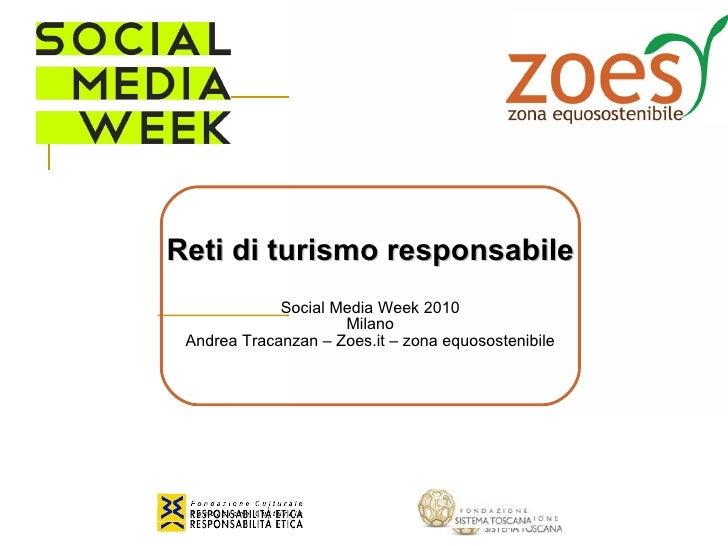 Reti di turismo responsabile Social Media Week 2010 Milano Andrea Tracanzan – Zoes.it – zona equosostenibile