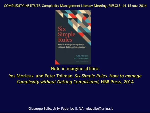 Note in margine al libro:  Yes Morieux and Peter Tollman, Six Simple Rules. How to manage Complexity without Getting Compl...