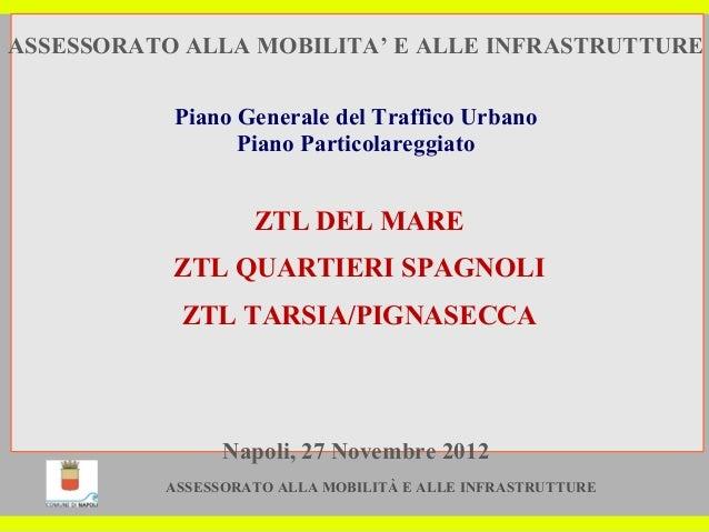 ASSESSORATO ALLA MOBILITA' E ALLE INFRASTRUTTURE           Piano Generale del Traffico Urbano                 Piano Partic...