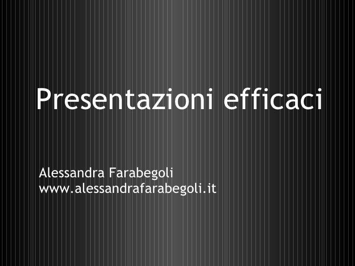 Presentazioni efficaci Alessandra Farabegoli www.alessandrafarabegoli.it