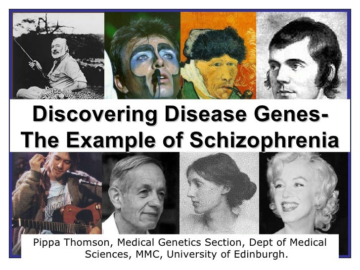 Discovering Disease Genes-  The Example of Schizophrenia   Pippa Thomson,  Medical Genetics Section, Dept of Medical Scien...