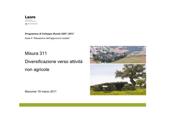 """Programma di Sviluppo Rurale 2007 -2013Asse 4 """"Attuazione dell'approccio Leader""""Misura 311Diversificazione verso attivitàn..."""