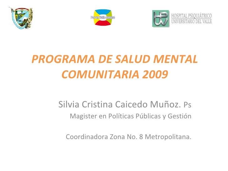 Silvia Cristina Caicedo Muñoz.  Ps Magister en Políticas Públicas y Gestión Coordinadora Zona No. 8 Metropolitana. PROGRAM...