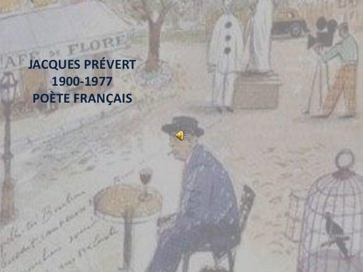 JACQUES PRÉVERT   1900-1977 POÈTE FRANÇAIS