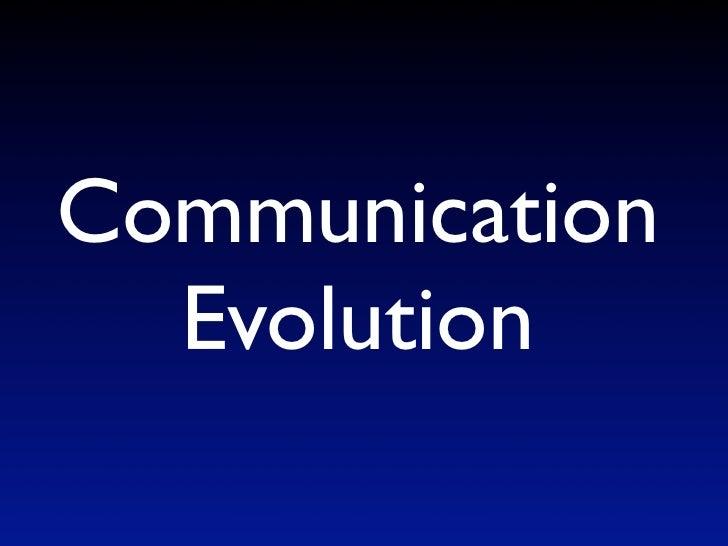 Communication   Evolution