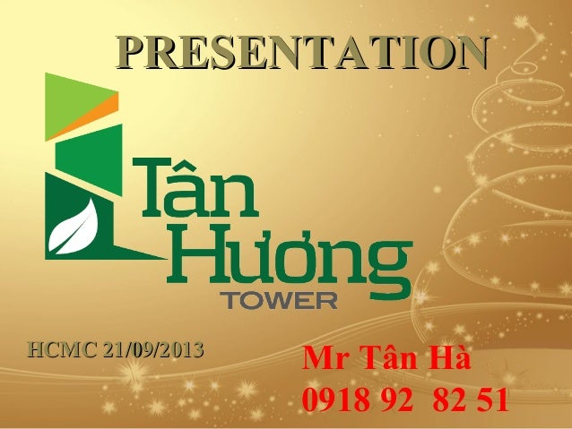 PRESENTATION  HCMC 21/09/2013  Mr Tân Hà 0918 92 82 51