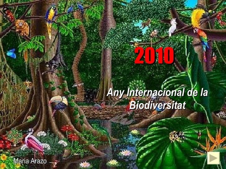 2010 Any Internacional de la Biodiversitat Maria Arazo