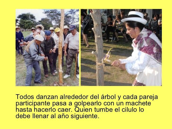 <ul><li>Todos danzan alrededor del árbol y cada pareja participante pasa a golpearlo con un machete hasta hacerlo caer. Qu...
