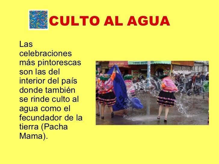 CULTO   AL   AGUA <ul><li>Las celebraciones más pintorescas son las del interior del país donde también se rinde culto al ...