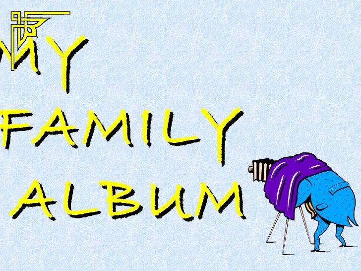 MY  FAMILY  ALBUM