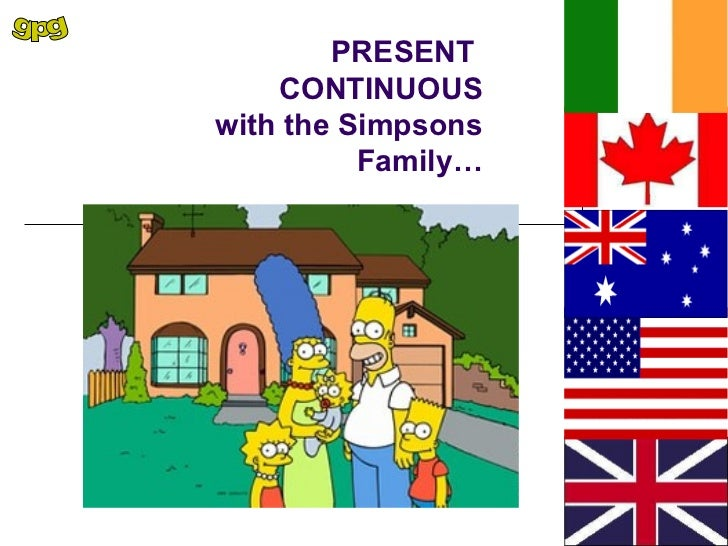 PRESENT    CONTINUOUSwith the Simpsons          Family…
