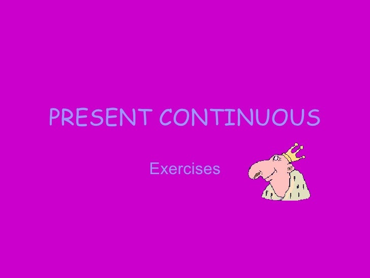 Present Continuous Exercises