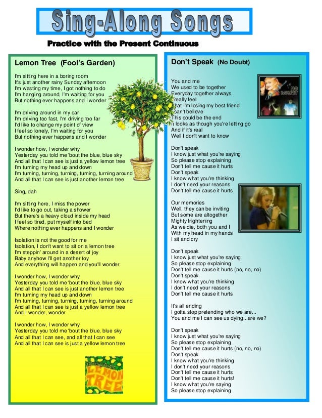 Practice with the Present Continuous Lemon Tree (Fool's Garden) I'm sitting here in a boring room It's just another rainy ...