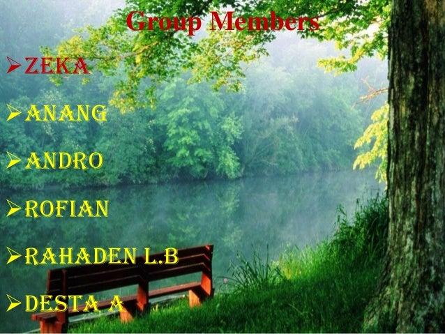 Group Members Zeka Anang Andro  Rofian Rahaden L.B Desta A