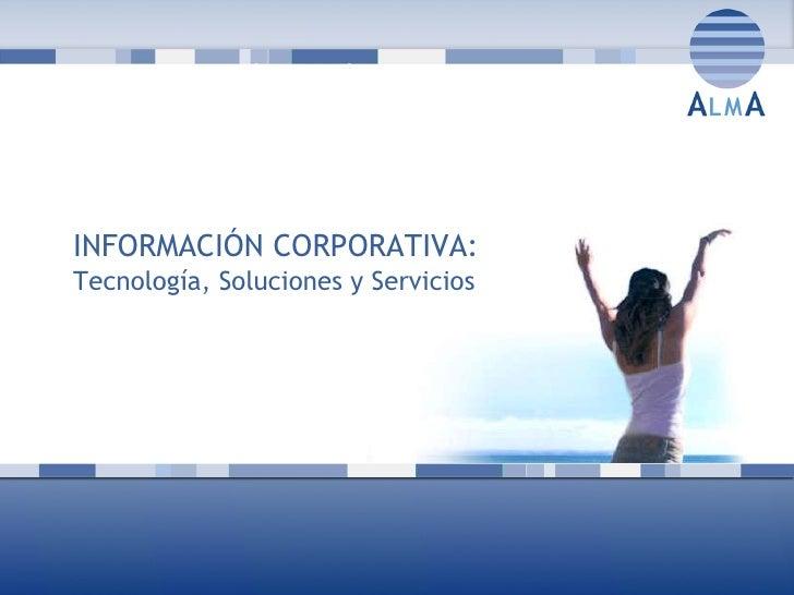 PRESENTACIÓN: TELEFÓNICA INTERNACIONAL INFORMACIÓN CORPORATIVA:   Tecnología, Soluciones y Servicios