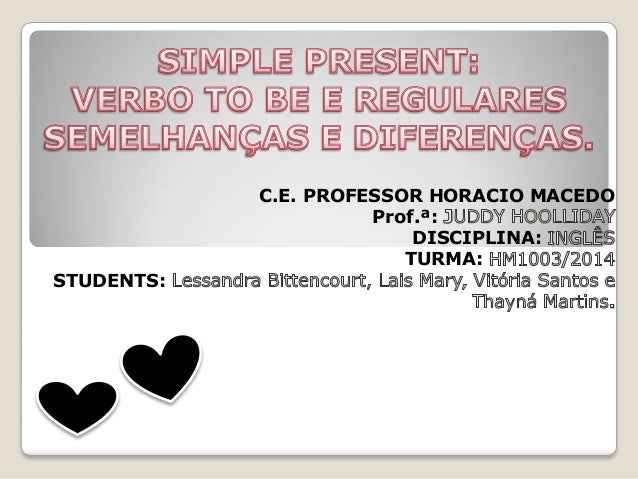 C.E. PROFESSOR HORACIO MACEDO Prof.ª: DISCIPLINA: TURMA: STUDENTS: