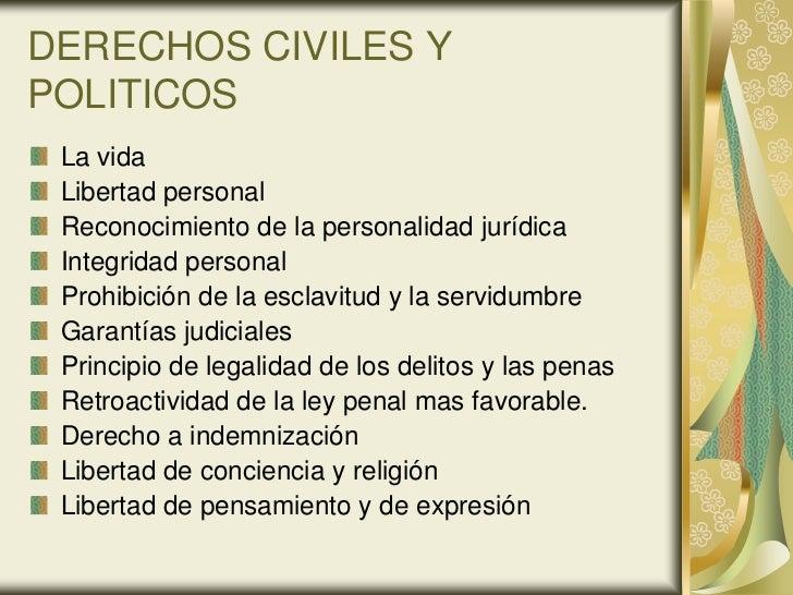 DERECHOS CIVILES YPOLITICOS La vida Libertad personal Reconocimiento de la personalidad jurídica Integridad personal Prohi...