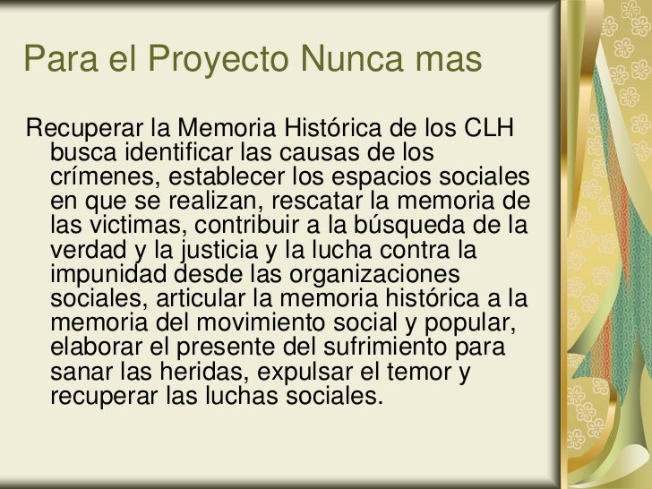 Para el Proyecto Nunca masRecuperar la Memoria Histórica de los CLH busca identificar las causas de los crímenes, establec...