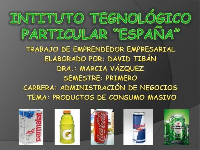    los productos de consumo masivo poseen    como características importantes que no    duran mucho tiempo en el hogar, s...