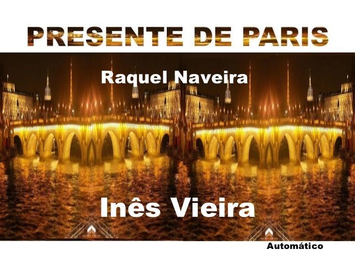 Automático Raquel Naveira  Inês Vieira