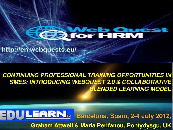 CONTINUING PROFESSIONAL TRAINING OPPORTUNITIES IN  SMES: INTRODUCING WEBQUEST 2.0 & COLLABORATIVE                         ...