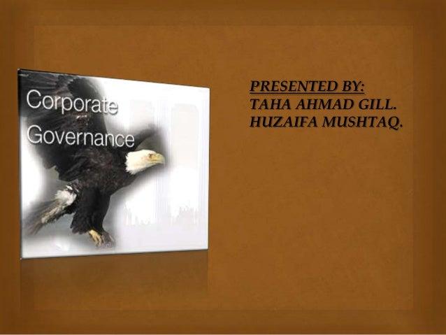 PRESENTED BY: TAHA AHMAD GILL. HUZAIFA MUSHTAQ.