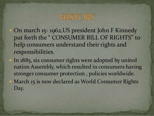""" On march 15- 1962,US president John F Kinnedy put forth the """" CONSUMER BILL OF RIGHTS'' to help consumers understand the..."""