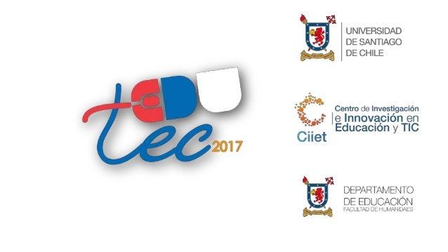 Presentación XX Congreso Internacional EDUTEC – 2017: Investigación Innovación Tecnologías la triada para transformar los ...