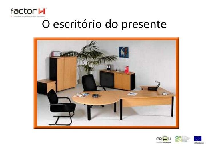 O escritório do presente<br />