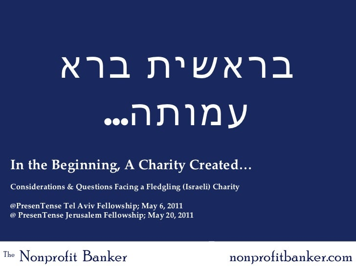 The  ABCs of NPOs @ PresenTense Tel Aviv Fellowship May 6, 2011 The   Nonprofit  Banker nonprofitbanker.com