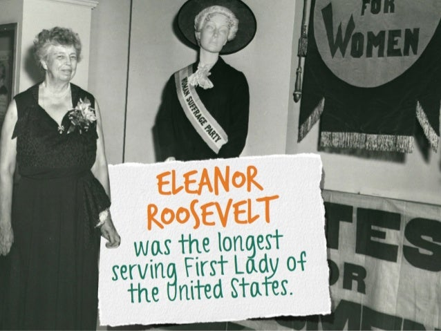Eleanor oosevelt R  s the longest wa First Lady of serving United States. the