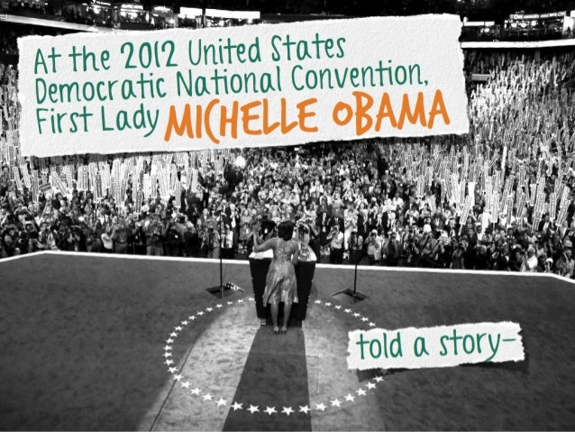 nited States At the 2012 U l Convention, cratic Nationa Demo First Lady  lle Obama Miche  told a story-