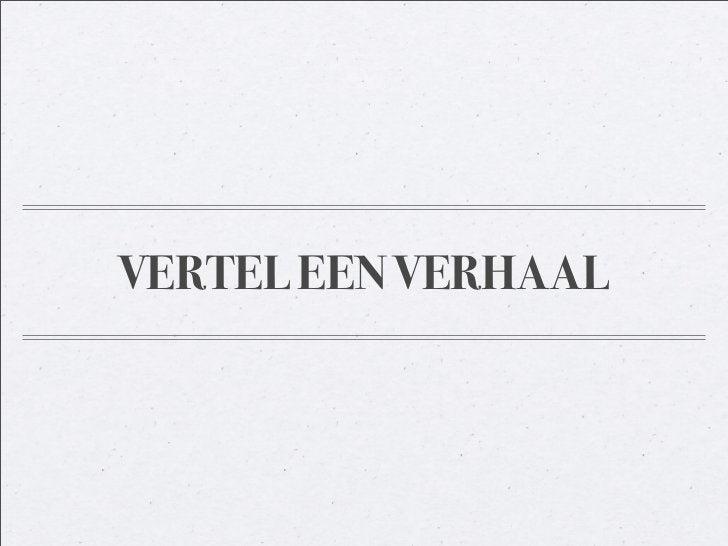 VERTEL EEN VERHAAL